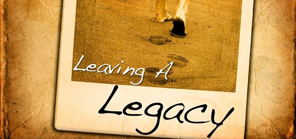HGHH MM Blog - Leave a Legacy