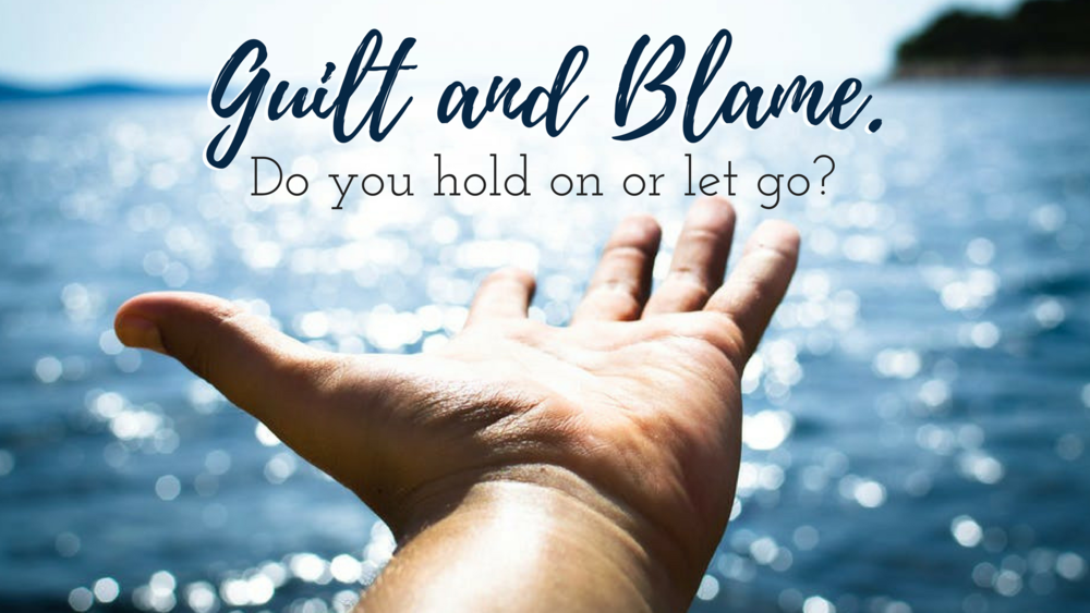 N&E - Sept Guilt or Blame Do you hold on or let go.