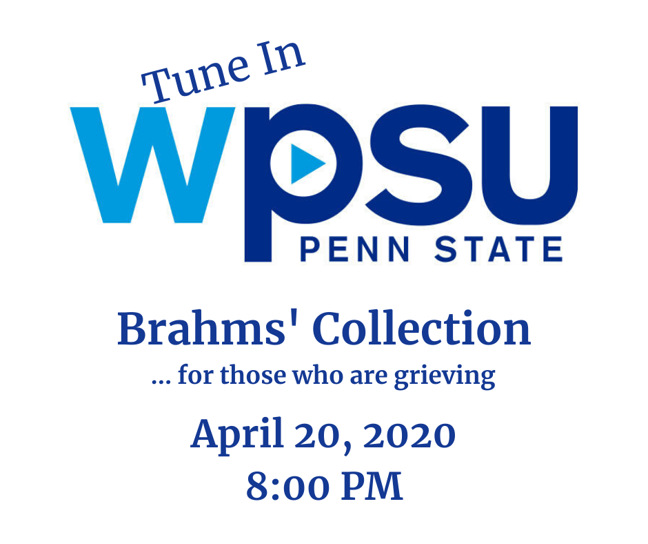 April 20 2020 - WPSU Radio - Brahms' Collection - For Those Grieving