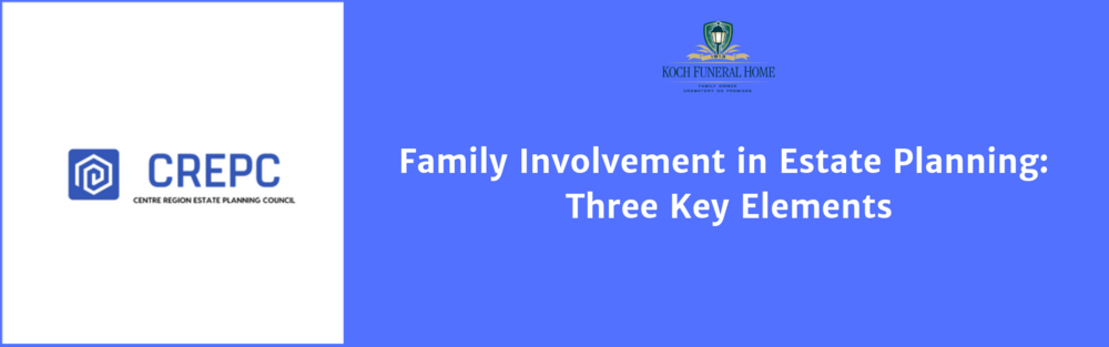 May 15 2019 - Family Involvement in Estate Planning: Three Key Elements